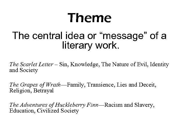 """Theme The central idea or """"message"""" of a literary work. The Scarlet Letter –"""