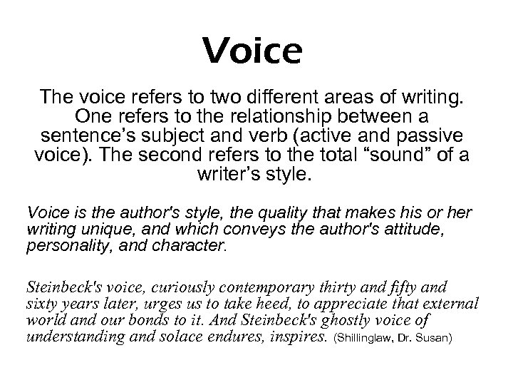 Voice The voice refers to two different areas of writing. One refers to the