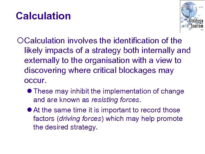 Calculation ¡Calculation involves the identification of the likely impacts of a strategy both internally
