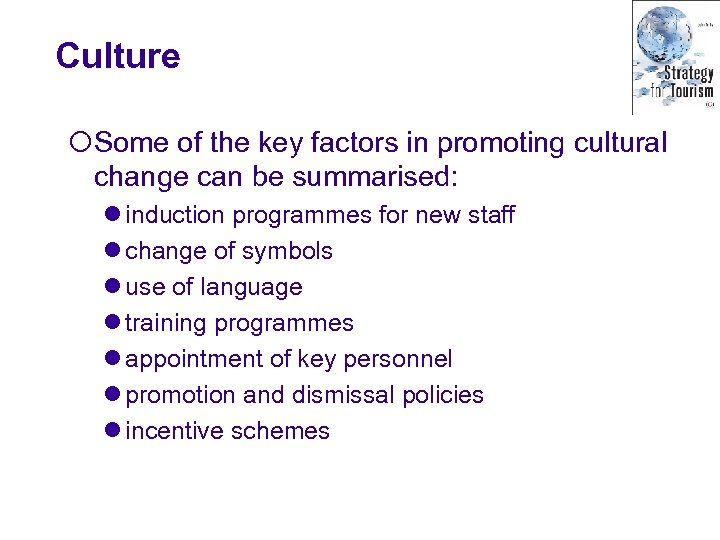 Culture ¡Some of the key factors in promoting cultural change can be summarised: l