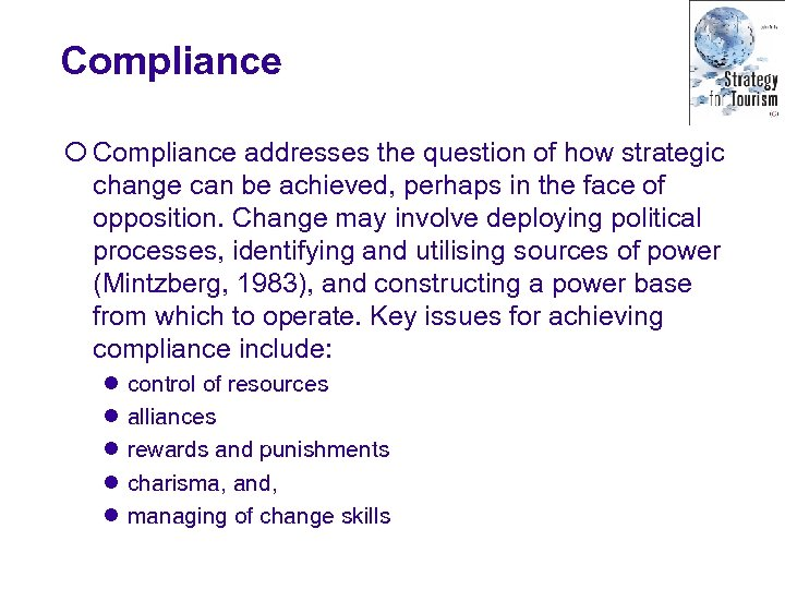 Compliance ¡ Compliance addresses the question of how strategic change can be achieved, perhaps