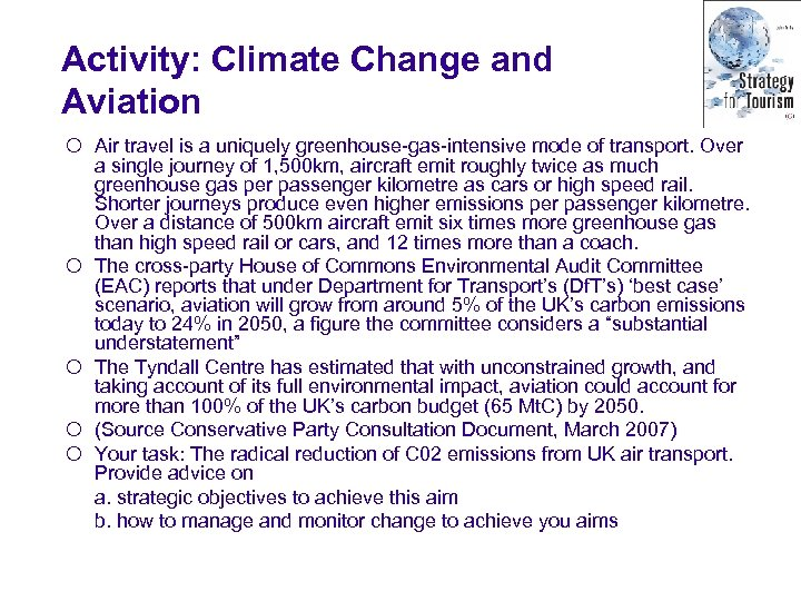 Activity: Climate Change and Aviation ¡ Air travel is a uniquely greenhouse-gas-intensive mode of