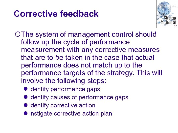 Corrective feedback ¡The system of management control should follow up the cycle of performance