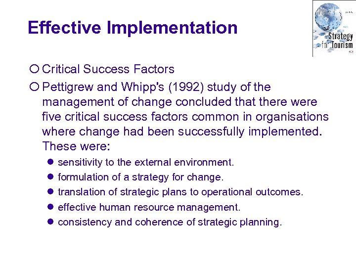 Effective Implementation ¡ Critical Success Factors ¡ Pettigrew and Whipp's (1992) study of the