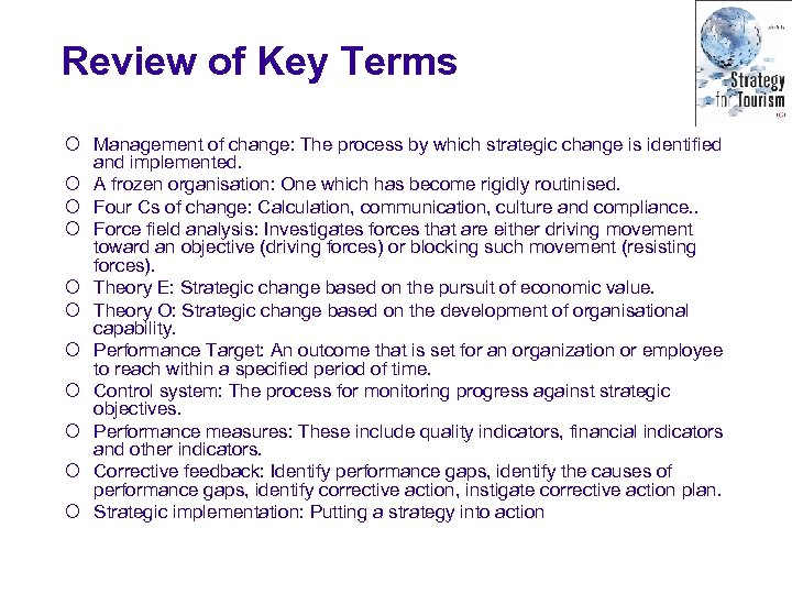 Review of Key Terms ¡ Management of change: The process by which strategic change
