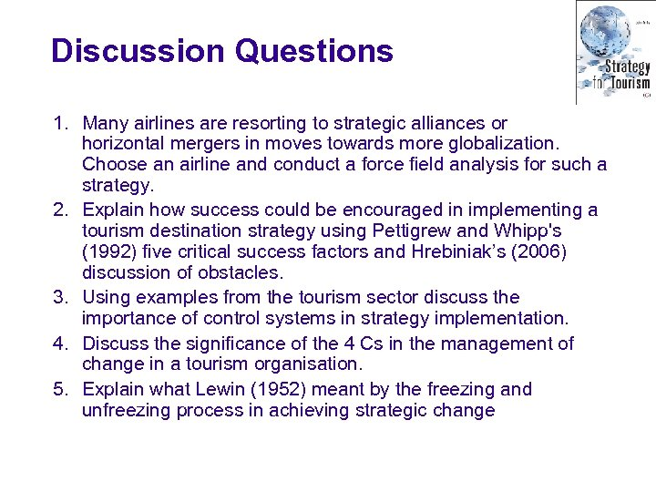 Discussion Questions 1. Many airlines are resorting to strategic alliances or horizontal mergers in