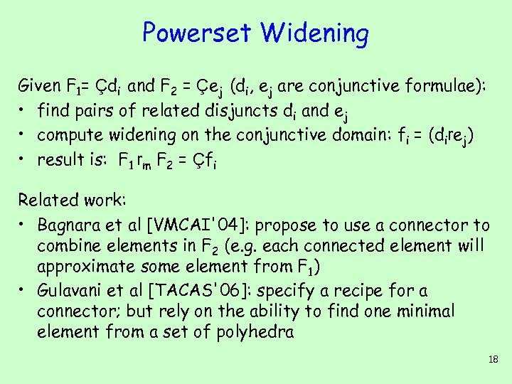 Powerset Widening Given F 1= Çdi and F 2 = Çej (di, ej are