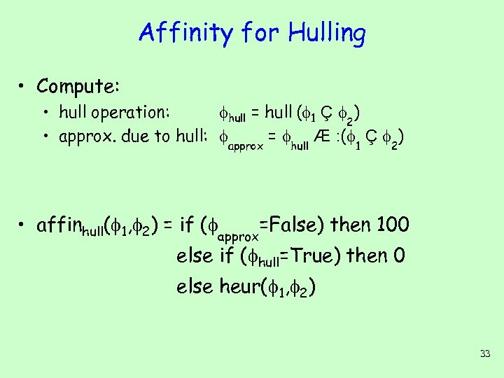 Affinity for Hulling • Compute: • hull operation: hull = hull ( 1 Ç