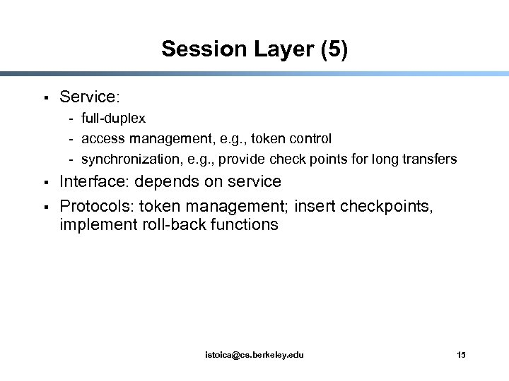 Session Layer (5) § Service: - full-duplex - access management, e. g. , token