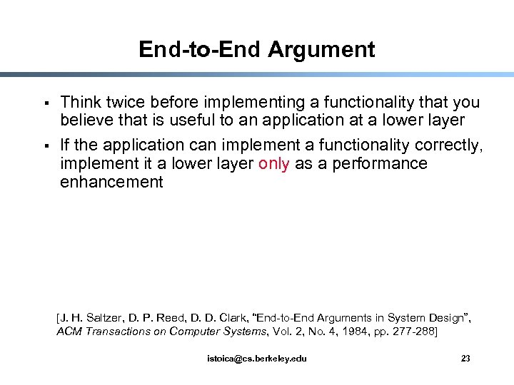 End-to-End Argument § § Think twice before implementing a functionality that you believe that