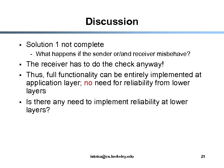 Discussion § Solution 1 not complete - What happens if the sender or/and receiver