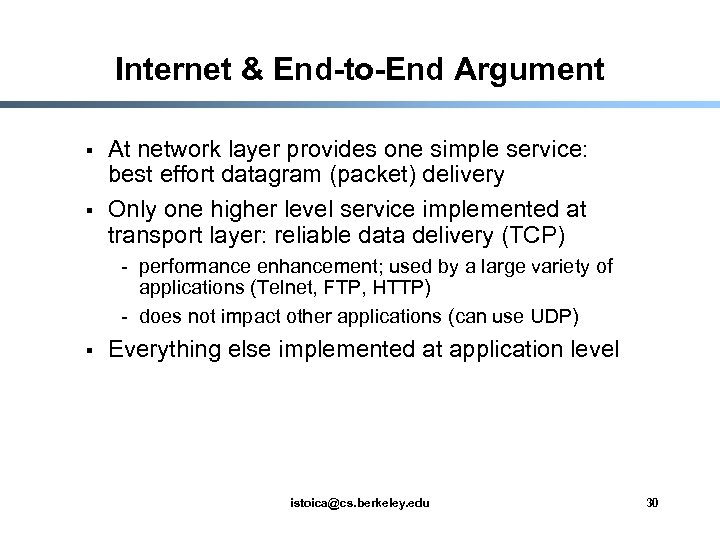 Internet & End-to-End Argument § § At network layer provides one simple service: best
