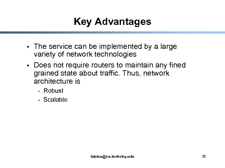 Key Advantages § § The service can be implemented by a large variety of