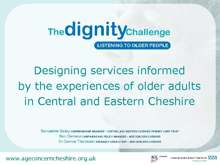 Designing services informed by the experiences of older adults in Central and Eastern Cheshire
