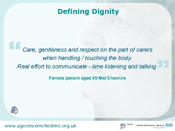 """Defining Dignity """" Care, gentleness and respect on the part of carers when handling"""