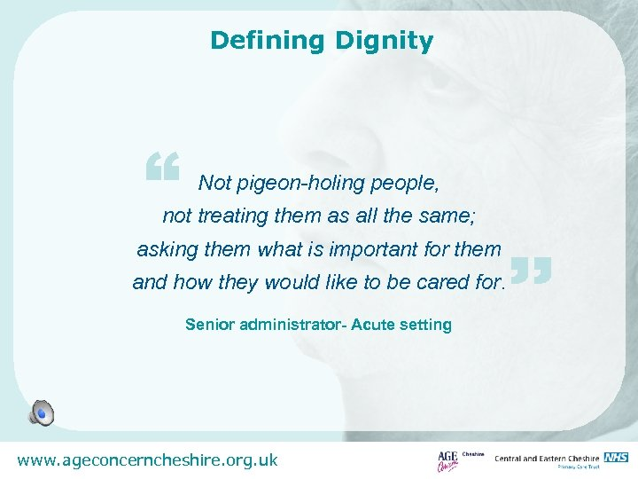 "Defining Dignity "" Not pigeon-holing people, not treating them as all the same; asking"