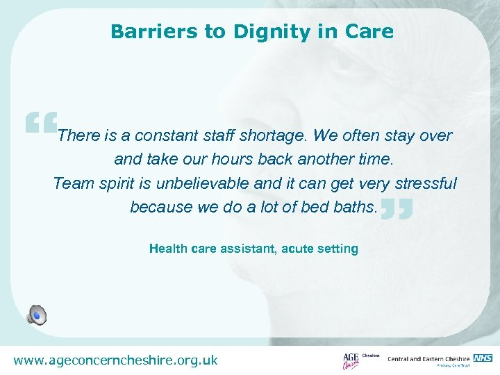 """Barriers to Dignity in Care """" There is a constant staff shortage. We often"""