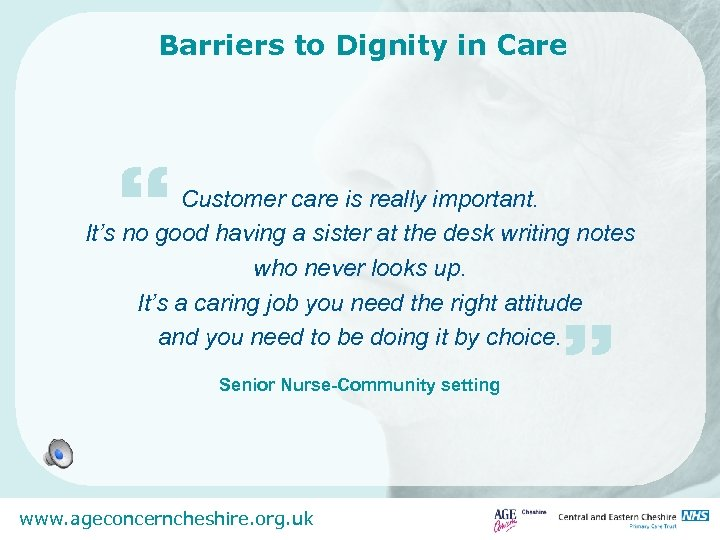 """Barriers to Dignity in Care """" Customer care is really important. It's no good"""
