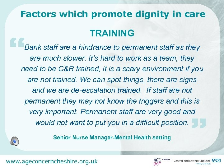 """Factors which promote dignity in care """" TRAINING Bank staff are a hindrance to"""
