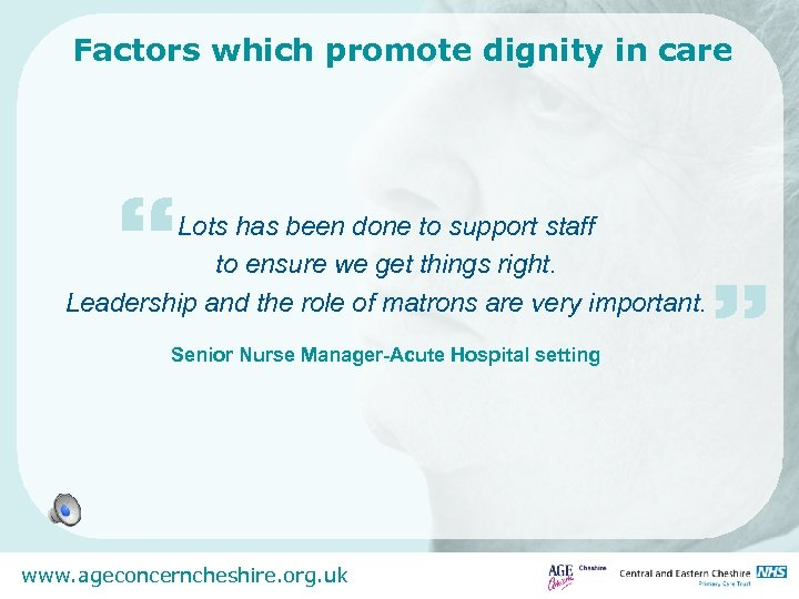 "Factors which promote dignity in care "" Lots has been done to support staff"