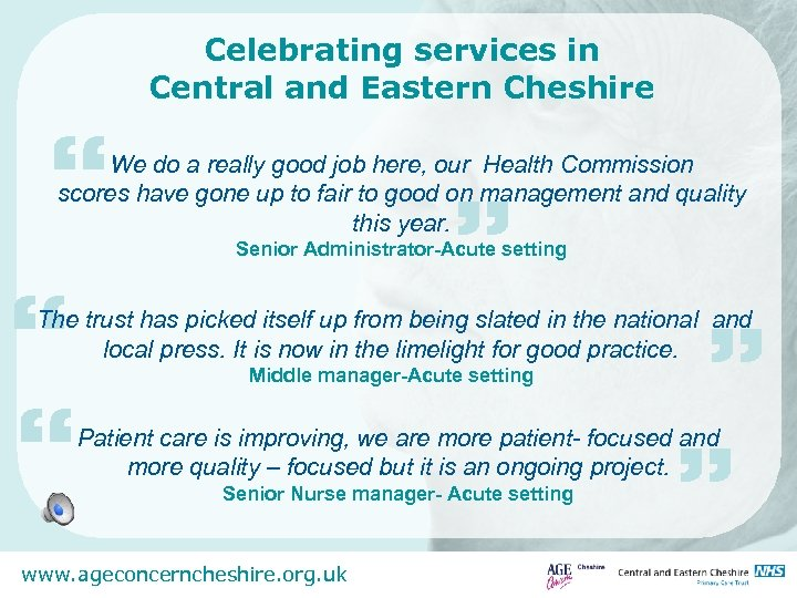 """Celebrating services in Central and Eastern Cheshire """" We do a really good job"""