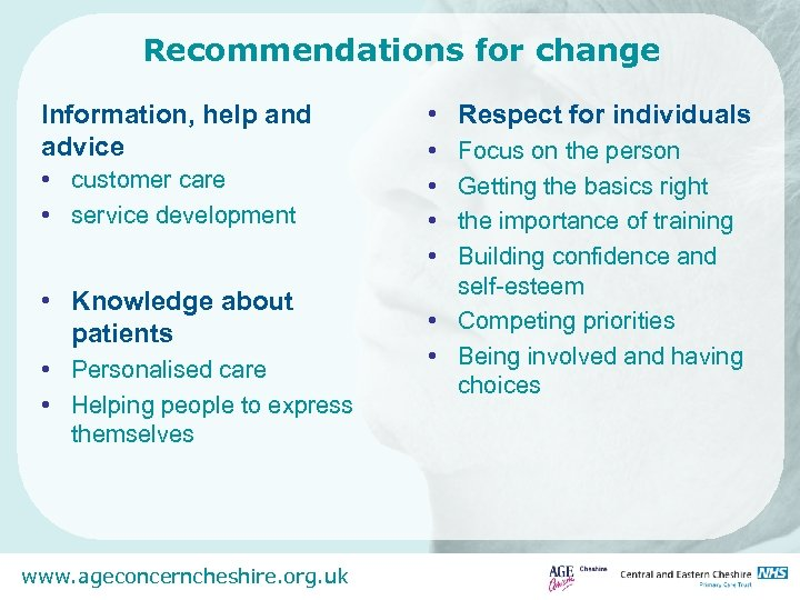 Recommendations for change Information, help and advice • customer care • service development •