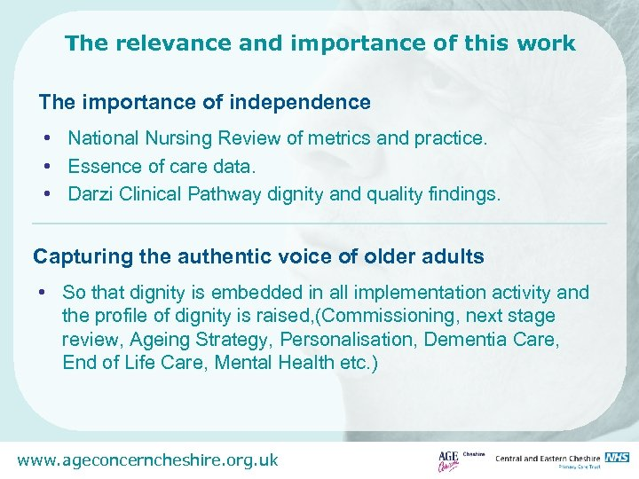 The relevance and importance of this work The importance of independence • National Nursing