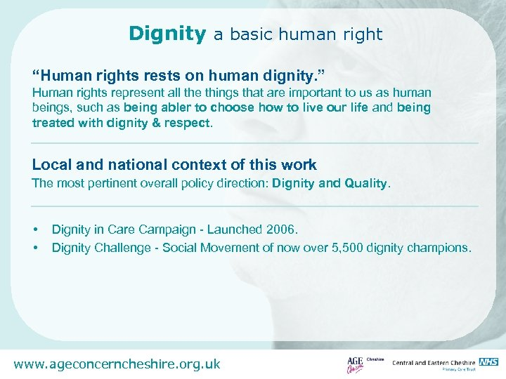 """Dignity a basic human right """"Human rights rests on human dignity. """" Human rights"""