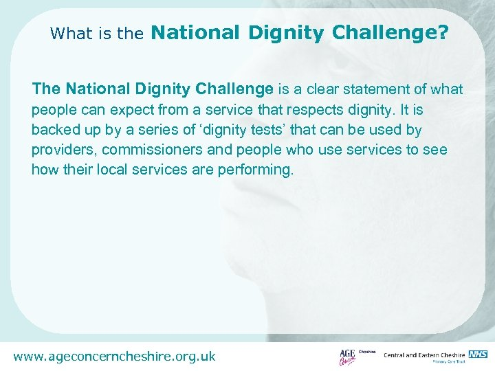 What is the National Dignity Challenge? The National Dignity Challenge is a clear statement