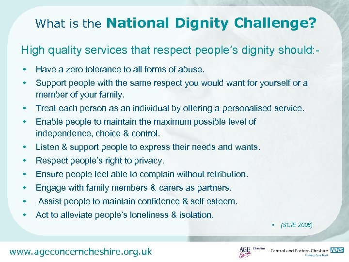What is the National Dignity Challenge? High quality services that respect people's dignity should: