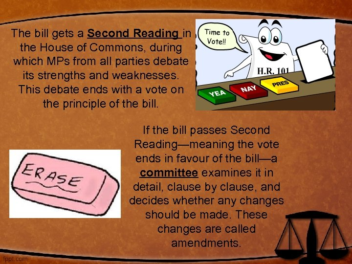 The bill gets a Second Reading in the House of Commons, during which MPs