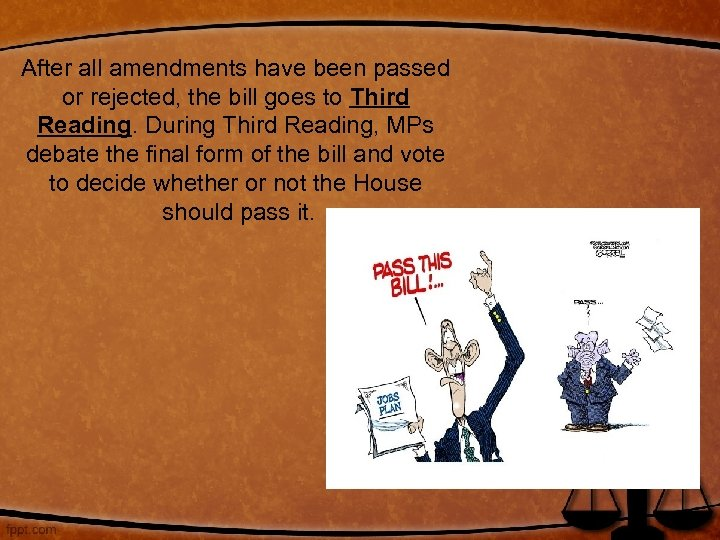 After all amendments have been passed or rejected, the bill goes to Third Reading.