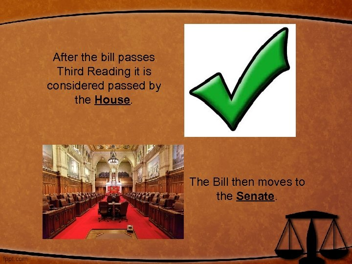 After the bill passes Third Reading it is considered passed by the House. The