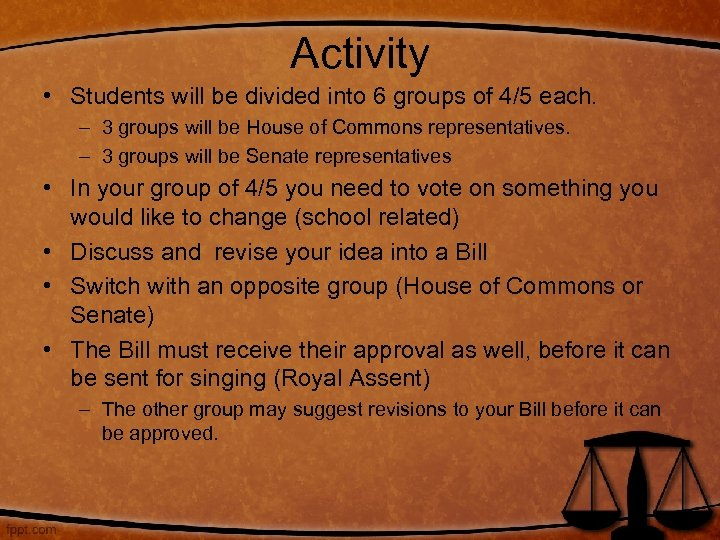 Activity • Students will be divided into 6 groups of 4/5 each. – 3