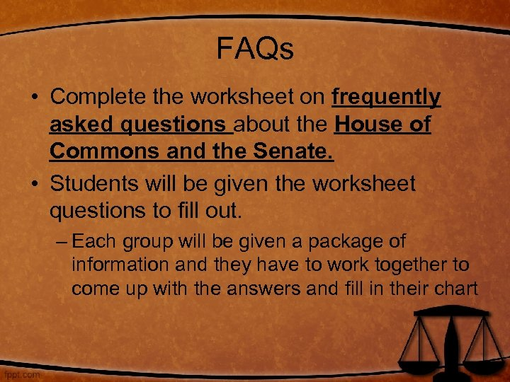 FAQs • Complete the worksheet on frequently asked questions about the House of Commons