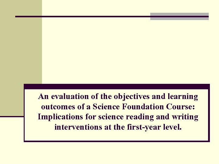 An evaluation of the objectives and learning outcomes of a Science Foundation Course: Implications
