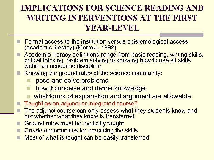 IMPLICATIONS FOR SCIENCE READING AND WRITING INTERVENTIONS AT THE FIRST YEAR-LEVEL n Formal access
