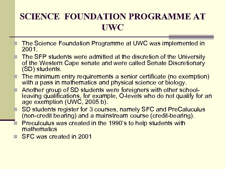 SCIENCE FOUNDATION PROGRAMME AT UWC n The Science Foundation Programme at UWC was implemented