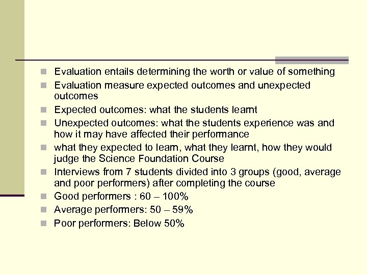 n Evaluation entails determining the worth or value of something n Evaluation measure expected