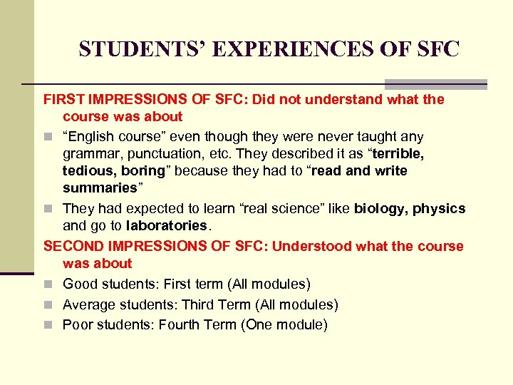 STUDENTS' EXPERIENCES OF SFC FIRST IMPRESSIONS OF SFC: Did not understand what the course
