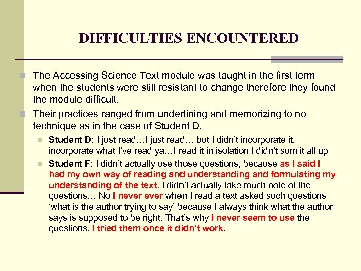 DIFFICULTIES ENCOUNTERED n The Accessing Science Text module was taught in the first term