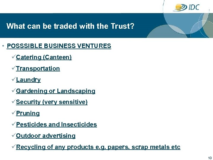 What can be traded with the Trust? • POSSSIBLE BUSINESS VENTURES üCatering (Canteen)