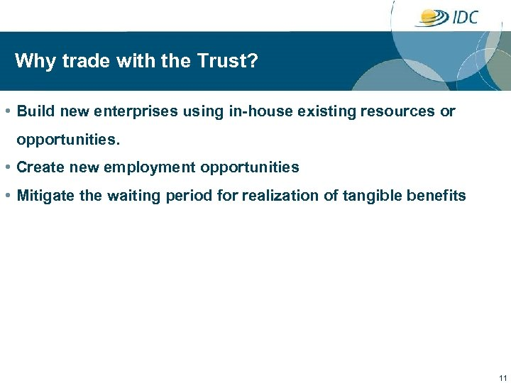 Why trade with the Trust? • Build new enterprises using in-house existing resources or