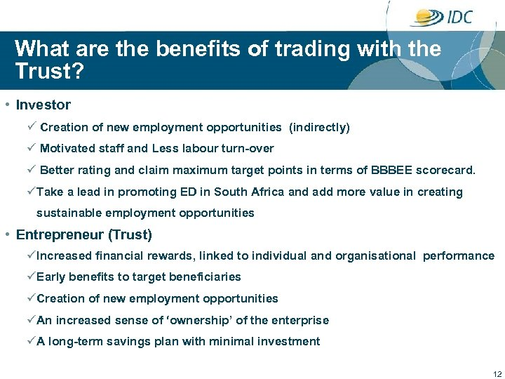 What are the benefits of trading with the Trust? • Investor ü Creation of