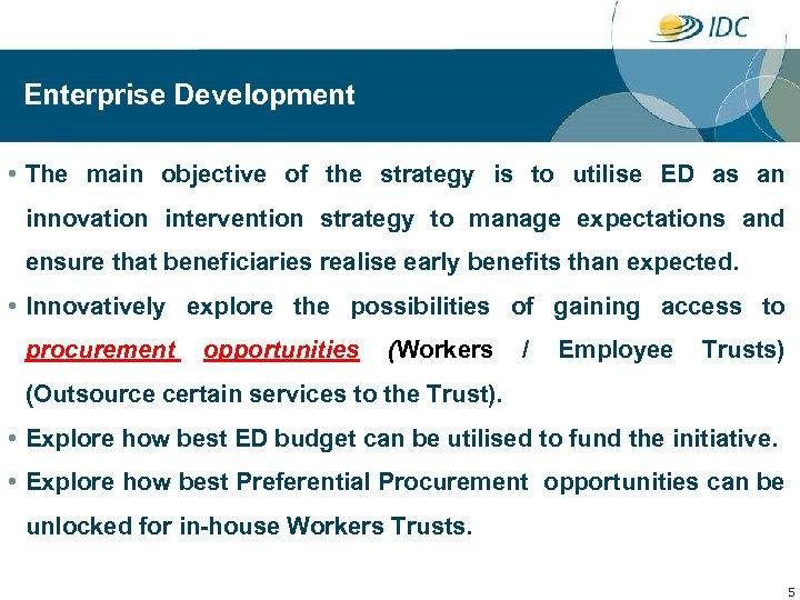 Enterprise Development • The main objective of the strategy is to utilise ED as