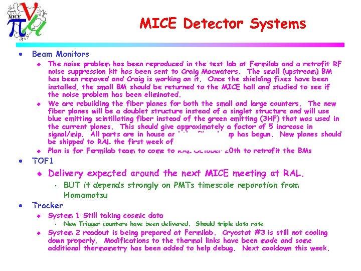 MICE Detector Systems · Beam Monitors u u u · The noise problem has