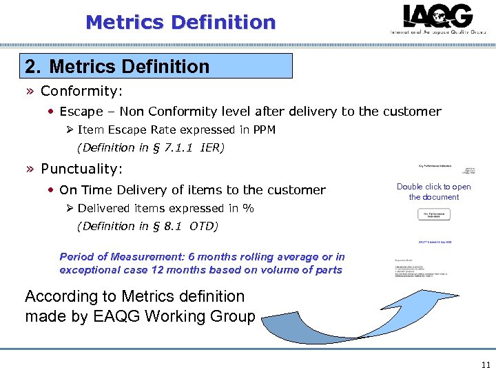 Metrics Definition 2. Metrics Definition » Conformity: • Escape – Non Conformity level after