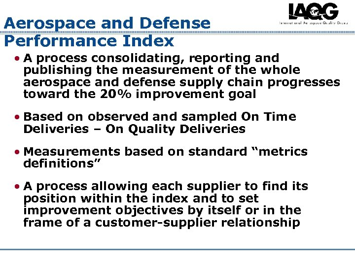 Aerospace and Defense Performance Index • A process consolidating, reporting and publishing the measurement