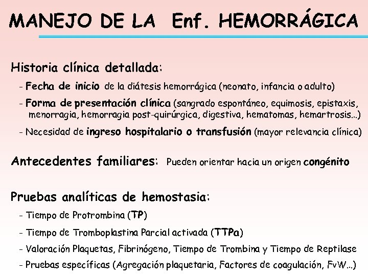 MANEJO DE LA Enf. HEMORRÁGICA Historia clínica detallada: - Fecha de inicio de la