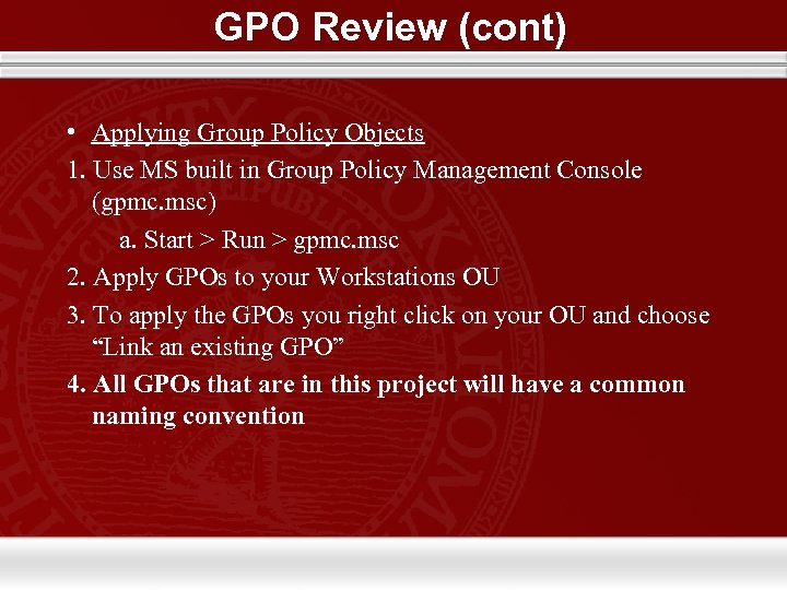 GPO Review (cont) • Applying Group Policy Objects 1. Use MS built in Group